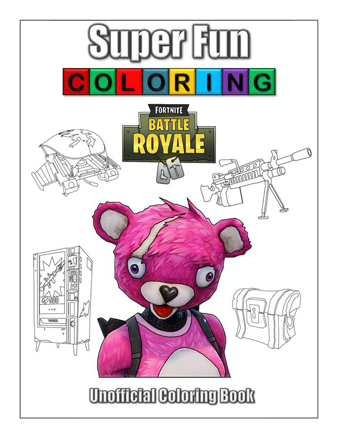 Unofficial Fortnite Coloring Book Super Fun Coloring